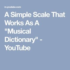 """A Simple Scale That Works As A """"Musical Dictionary"""" - YouTube"""