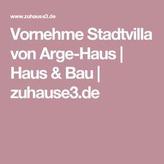 Vornehme Stadtvilla von Arge-Haus   Haus & Bau   zuhause3.de