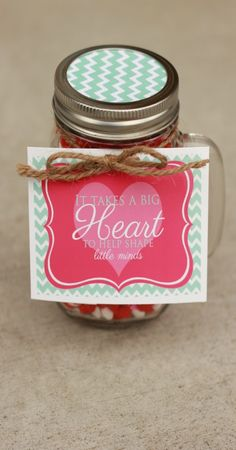 Free printable tag: It takes a BIG Heart to help shape little minds. Great Valentines gift idea to give to a teacher. #happythoughts