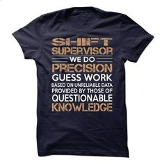 Shift Supervisor - #lace tee #tumblr hoodie. I WANT THIS => https://www.sunfrog.com/Jobs/Shift-Supervisor-63433613-Guys.html?68278