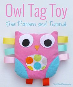 51 Things to Sew for Baby - Owl Tag Toy - Cool Gifts For Baby, Easy Things To Sew And Sell, Quick Things To Sew For Baby, Easy Baby Sewing Projects For Beginners, Baby Items To Sew And Sell http://diyjoy.com/sewing-projects-for-baby