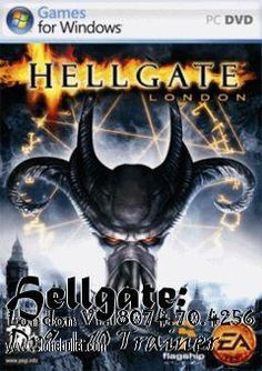 Hi fellow Hellgate London fan! You can download Hellgate London 32 Bit Dx9  7 Trainer for free from LoneBullet - http://www.lonebullet.com/trainers/download-hellgate-london-32-bit-dx9-7-trainer-free-3555.htm which has links for resume support so you can download on slow internet like me