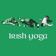 irish yoga- st. patrick's day humor, haha, to funny!