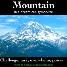 As a dream symbol, a mountain can mean. More dream symbol meanings at… Dream Psychology, Psychology Facts, Facts About Dreams, Understanding Dreams, Dream Dictionary, Recurring Dreams, Dream Symbols, What Dreams May Come, Dream Meanings