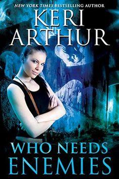 Who Needs Enemies by Keri Arthur