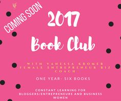 COMING SOON!  As a result of my recent market research, my 2017 FREE Book Club for female entrepreneurs is coming soon. Due to an overwhelming response and obvious need for a book club, this study was born! It appears there is a huge need for fellowship and like-minded women to come together to learn and bond. So finally I have decided to make it a priority for my business as well as make it FREE for everyone to join!
