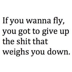 Let go of what weighs you down