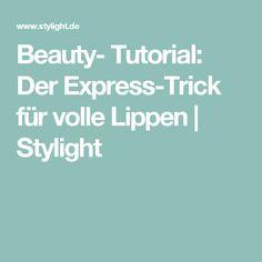 Beauty- Tutorial: Der Express-Trick für volle Lippen | Stylight