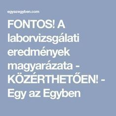 FONTOS! A laborvizsgálati eredmények magyarázata - KÖZÉRTHETŐEN! - Egy az Egyben Health 2020, Labor, Coffee Recipes, Did You Know, Helpful Hints, The Cure, Vitamins, Health Fitness, Lose Weight