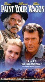 """Paint Your Wagon"" (1969) - This Lerner and Loewe musical comedy about the California gold rush starred Lee Marvin, Clint Eastwood, and Jean Seberg."