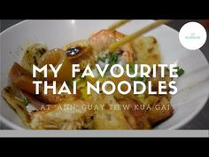 My Favourite Thai Noodles at Ann Guay Tiew Kua Gai | The Roaming Cook