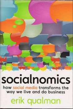 Socialnomics- This book is out of print with the publisher. You can access the ebook at http://lib.myilibrary.com/Open.aspx?id=227911