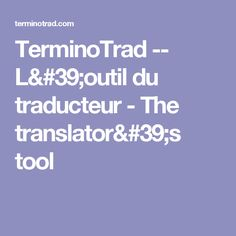 TerminoTrad -- L& du traducteur - The translator& tool Tools, Appliance