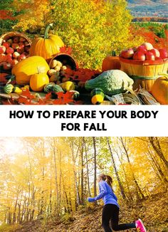 The summer say goodbye and our body already has to prepare for an easier transition to the cold season. Find out How To Prepare Your Body For Fall!