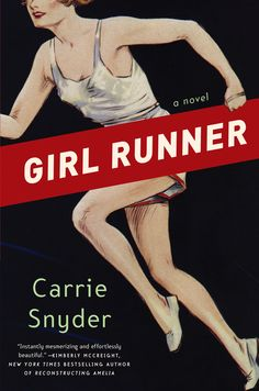 Girl Runner by Carrie Snyder - Frail centenarian Aganetha Smart recounts to two mysterious filmmakers her remarkable 1928 gold medal win for Canada, the first Olympics Games that permitted women to compete in track events. Books You Should Read, Books To Read, Runner Girl, Girl Reading, Historical Fiction, Great Books, Reading Lists, Bestselling Author, Carry On
