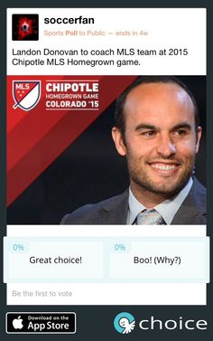 Landon Donovan was tapped to coach the team for the Chipotle MLS Homegrown game. #choice choiceapp.co
