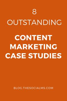 Here are 8 content marketing case studies to show you a variety of goals, strategies, and achievements you should consider for your own content marketing - content marketing strategy, content marketing tips, blogging tips, blog strategy