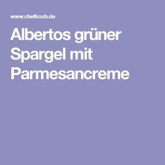 Albertos grüner Spargel mit Parmesancreme