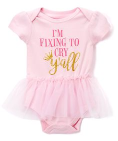 Loving this Pink 'I'm Fixing to Cry Y'All' Skirted Bodysuit - Infant on #zulily! #zulilyfinds