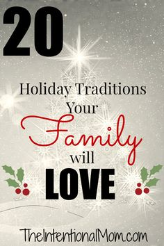 Here are 20 of the most amazing holiday traditions that your family will love. Many of them are FREE, but they are things your kids will always remember!
