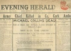 Evening Herald, ''Michael Collins Dead'', Dublin, Wednesday August 23, 1922, with front page full length portrait of Collins in uniform. Previously on sale at Adam's. www.adams.ie