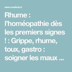 Rhume : l'homéopathie dès les premiers signes ! : Grippe, rhume, toux, gastro : soigner les maux de l'hiver avec l'homéopathie ! | Medisite