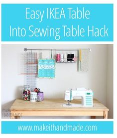 This would make sewing so much easier! || Make It Handmade: Easy DIY IKEA Sewing Table Hack