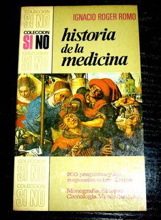 7,00€ · historia de la medicina- I. roger romo · de la 1ª edicion 1971   --un desafio al hombre estudioso-- con 200 preguntas y sus respuestas  y Monografia ,snopsis,cronologia, vocabulario,etc  223 pgnas  tapas rusticas  .. en perfecto estado · Aficiones y ocio > Lectura > Libros > Otros libros