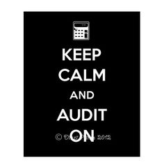 Keep Calm and Carry On Print, Keep Calm and Audit On. Black, Keep Calm, Audit On. $9.95, via Etsy.