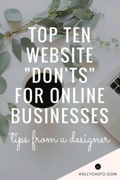 Top 10 Website Design DON'TS for Businesses and Bloggers | http://hollycasto.com