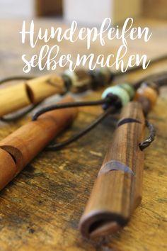 #Hundepfeife aus Holz #Handwerk #selbermachen