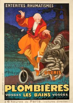 """PLOMBIERES is an original vintage poster in stunning colors, printed in It reads, """"Enteritis & rheumatism cured in Plombières les Bains."""" It advertises a health spa with a jovial old man recently cured of his ailments. Vintage Advertisements, Vintage Ads, French Vintage, Vintage Graphic, France Art, Ville France, Original Travel, Original Art, Paris"""