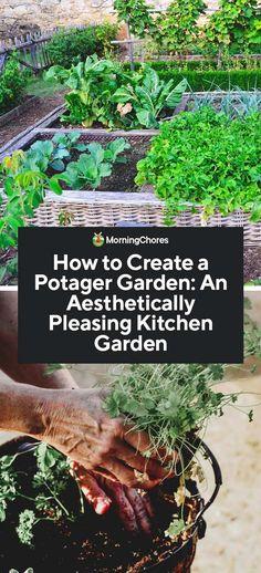 How to Create a Potager Garden: An Aesthetically Pleasing Kitchen Garden
