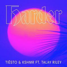 Tiesto & KSHMR ft. Talay Riley - Harder [Out Now] de Musical Freedom en SoundCloud