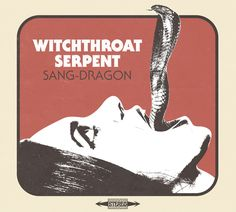 2016 - Witchthroat Serpent  - Sang-dragon