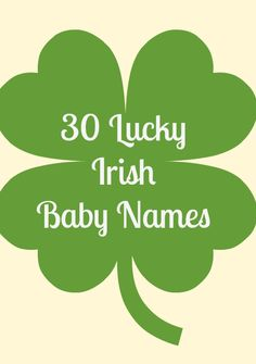 30 Unique Irish Baby Names for baby boys and girls!