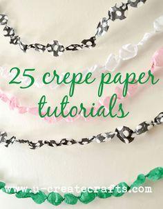 25 Crepe Paper Tutorials! Great ideas!