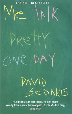 Me Talk Pretty One Day, by David Sedaris | 32 Books Guaranteed To Make You Laugh Out Loud