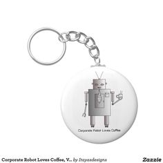 SOLD!!  Corporate Robot Loves Coffee, Vintage Retro Funny Key Chains