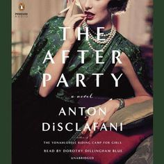 The After Party: A Novel - Anton DiSclafani. From the nationally bestselling author of The Yonahlossee Riding Camp for Girls comes a story of Texas socialites and the one irresistible, controversial woman at the bright, hot center of it all. Books You Should Read, Books To Read, My Books, Film Books, Summer Reading Lists, Beach Reading, Reading Room, Viria, Good New Books