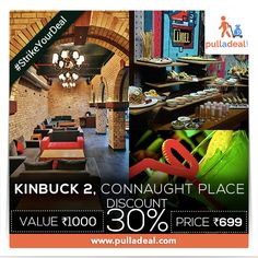 #‎StrikeYourDeal‬ Enter into ‪#‎kinbuck2‬, ‪#‎ConnaughtPlace‬ with amazing ‪#‎Deals‬ & enjoy your meal & good company. Save Rs 301/- on the deal of Rs 1000/- http://goo.gl/Wn3qNG