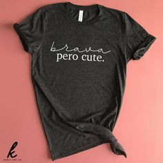 Brava Pero Cute AY, This t-shirt is Made To Order, one by one printed so we can control the quality. Graphic Shirts, Printed Shirts, Cool T Shirts, Funny Shirts, Casual Outfits, Cute Outfits, Personalized T Shirts, Diy Shirt, Silhouette