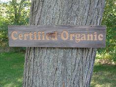Barn wood sign Certified Organic