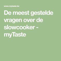 De meest gestelde vragen over de slowcooker - myTaste
