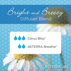 Bright and Breezy Diffuser Blend: Citrus Bliss and Breathe. #doterra #breathe #essential #oil