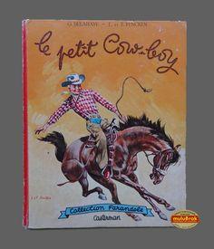 Livre Collection ... LE PETIT COW-BOY (1962) * Collection Farandole * ... sur www.mulubrok.fr