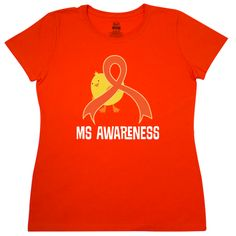 Multiple+Sclerosis+chick+Women's+T-Shirt+with+orange+awareness+ribbon+for+your+next+MS+support+walk+in+March.+$16.99+www.awarenesstshirts.com