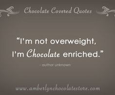 Chocolate Quotes – Chocolate Covered Quotes – Quotes about Chocolate — Page 3