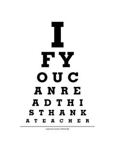 If You Can Read This Thank A Teacher  8x10 Eye Chart by cjprints, $12.99