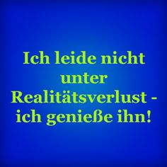 ;-) The Words, German Quotes, Life Is Hard, Poetry Quotes, Funny Moments, Picture Quotes, Slogan, I Laughed, Humor